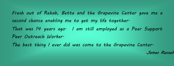 The best thing I ever did was come to the Grapevine Center - James Russell