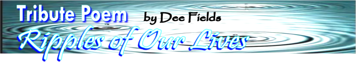 Ripples of Our Lives by Dee Fields